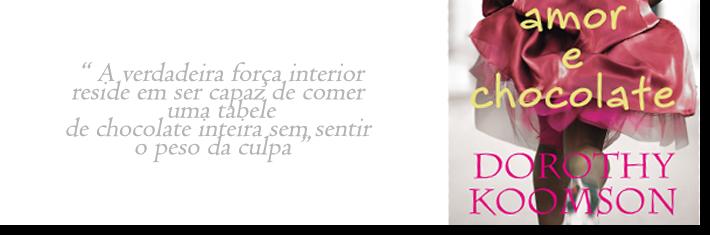 """""""Amor e chocolate"""""""